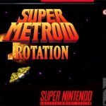 Super Metroid Rotation