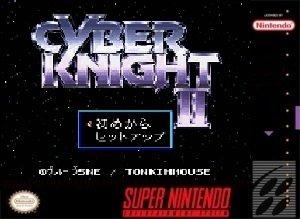 Cyber Knight II Chikyuu Teikoku no Yabou SNES Game