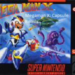 Megaman X: Capsule Remix