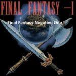 Final Fantasy Negtive One